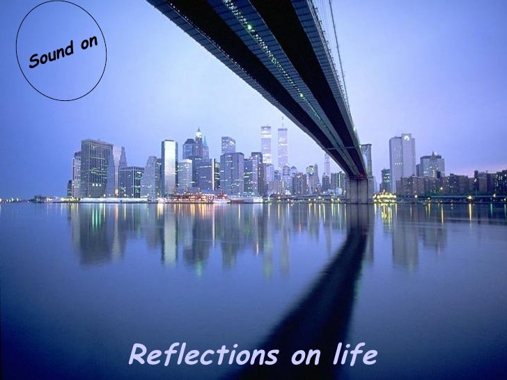 Reflections on life Sound on