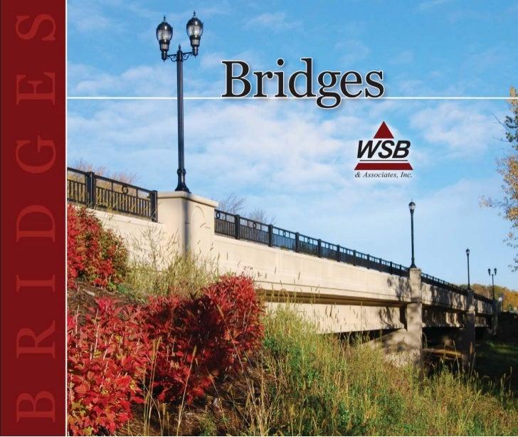 Bridges Designed by                    WSB & Associates, Inc. From large, complicated bridge designs to small rehabilitati...