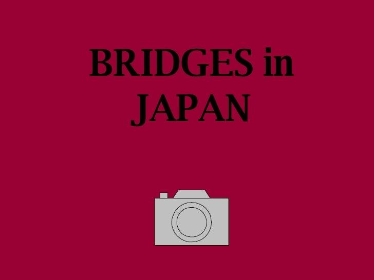 BRIDGES in JAPAN