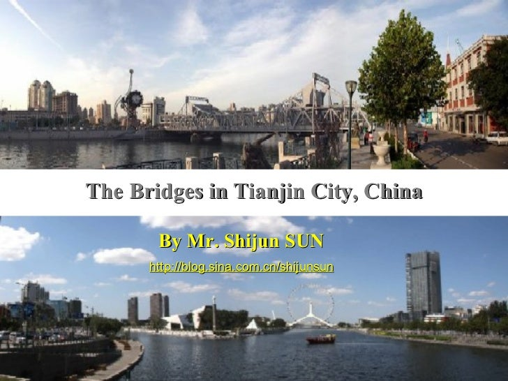 The Bridges in Tianjin City, China By Mr. Shijun SUN http://blog.sina.com.cn/shijunsun