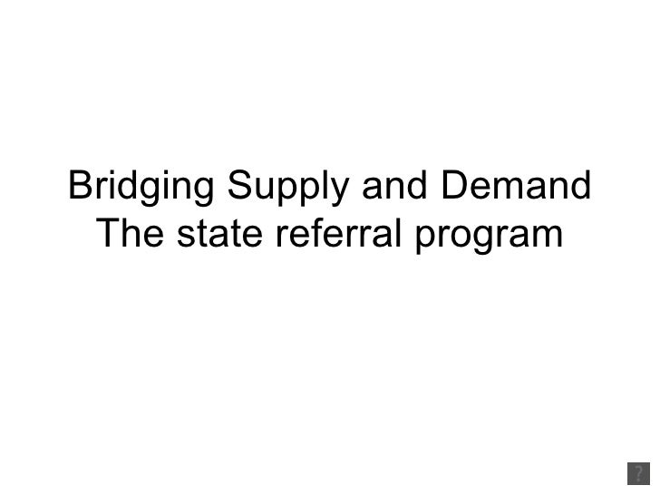 Bridging Supply And Demand
