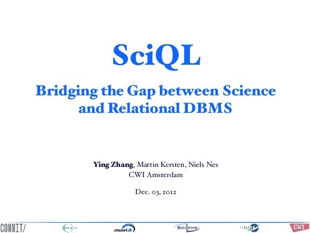 SciQL, Bridging the Gap between Science and Relational DBMS