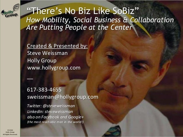 """""""There's No Biz Like SoBiz"""": How Mobility, Social Business & Collaboration Are Putting People at the Center"""