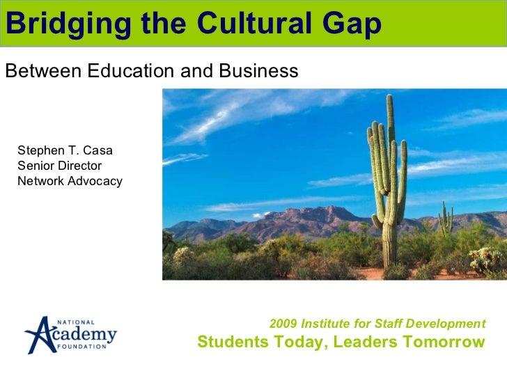 Bridging the cultural gap 2009