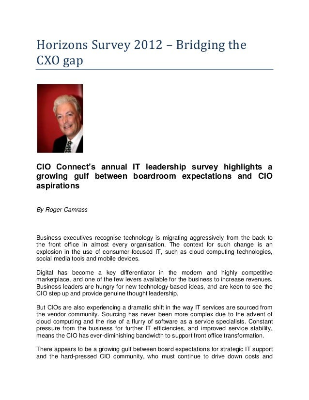 Horizons Survey 2012 – Bridging theCXO gapCIO Connect's annual IT leadership survey highlights agrowing gulf between board...