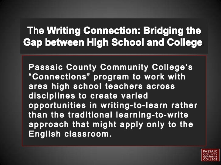 "The Writing Connection: Bridging the Gap between High School and College <br />Passaic County Community College's ""Connect..."