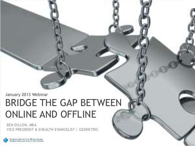 Bridge the Gap Between Online and Offline - Ben Dillon