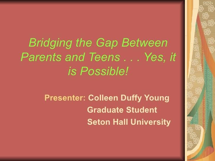 Bridging The Gap Between Parents And Teens