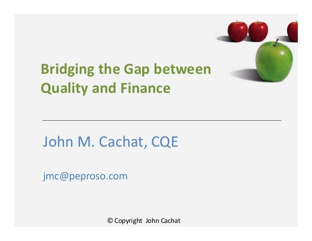 Bridging the gap between quality and finance may 2013