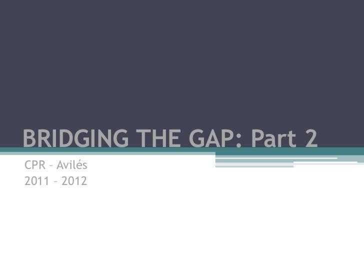 Bridging the gap part 2