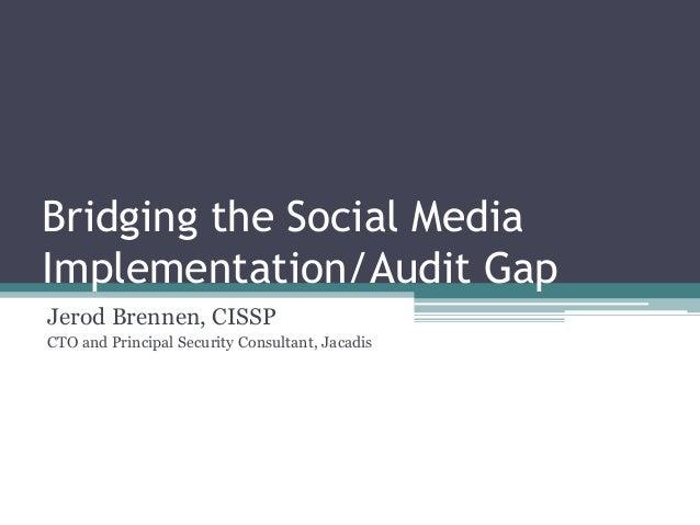Bridging the Social Media Implementation/Audit Gap