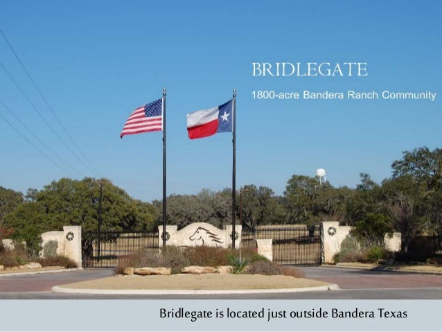 Bridlegate is located just outside Bandera Texas