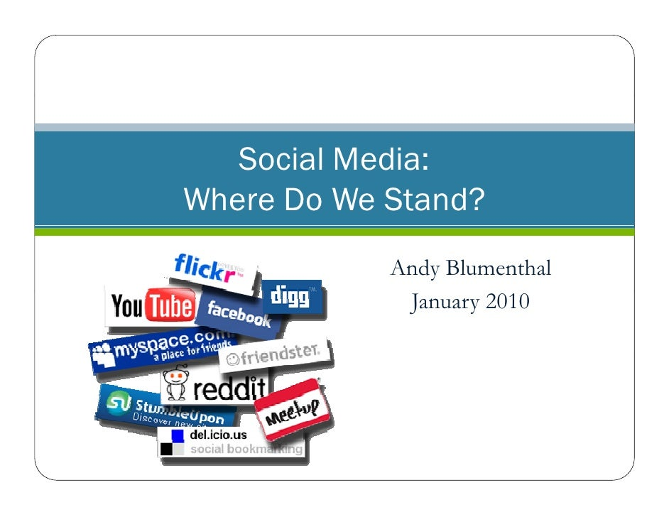 Social Media: Where Do We Stand?             Andy Blumenthal              January 2010