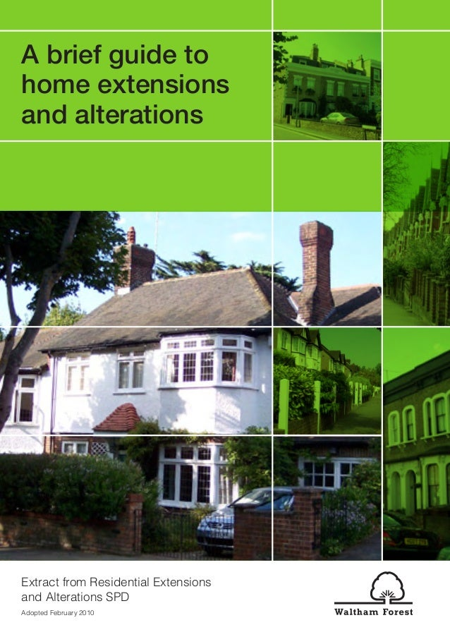 A brief guide to home extensions and alterations  Extract from Residential Extensions and Alterations SPD Adopted February...