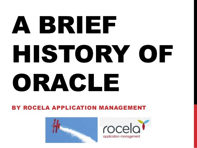 an introduction to the history of the oracle database Sample oracle database for learning sql i will instruct you to create this database on oracle the table saves the transaction history between the bank and a.