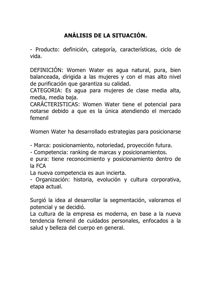 ANÁLISIS DE LA SITUACIÓN.  - Producto: definición, categoría, características, ciclo de vida.  DEFINICIÓN: Women Water es ...