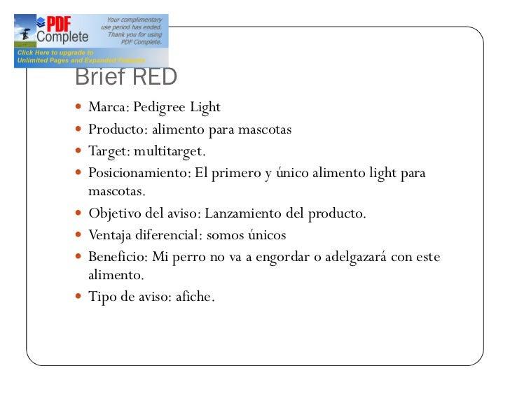 Brief RED— Marca: Pedigree Light— Producto: alimento para mascotas— Target: multitarget.— Posicionamiento: El primero y ún...