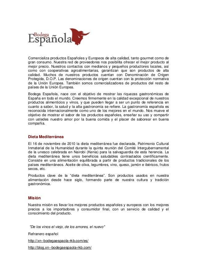 Comercializa productos Españoles y Europeos de alta calidad, tanto gourmet como de gran consumo. Nuestra red de proveedore...