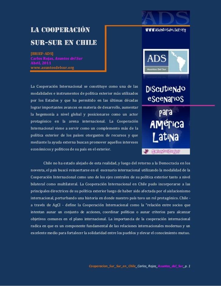 [BRIEF-ADS]Carlos Rojas, Asuntos del SurAbril, 2011www.asuntosdelsur.orgLa Cooperación Internacional se constituye como un...