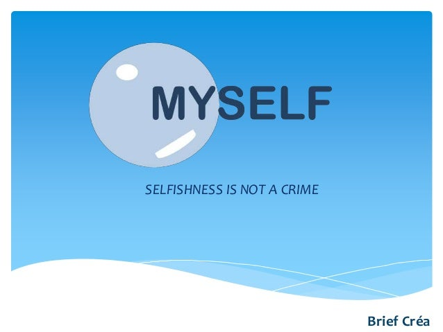 SELFISHNESS IS NOT A CRIME Brief Créa