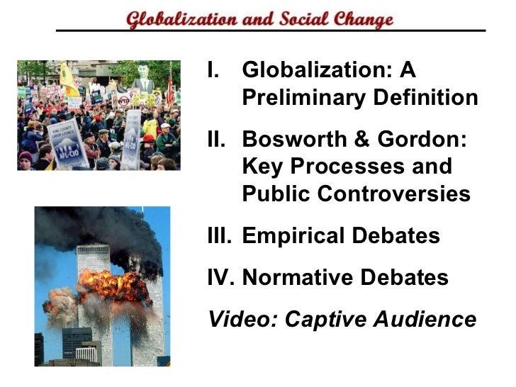 I. Globalization: A   Preliminary DefinitionII. Bosworth & Gordon:    Key Processes and    Public ControversiesIII. Empiri...