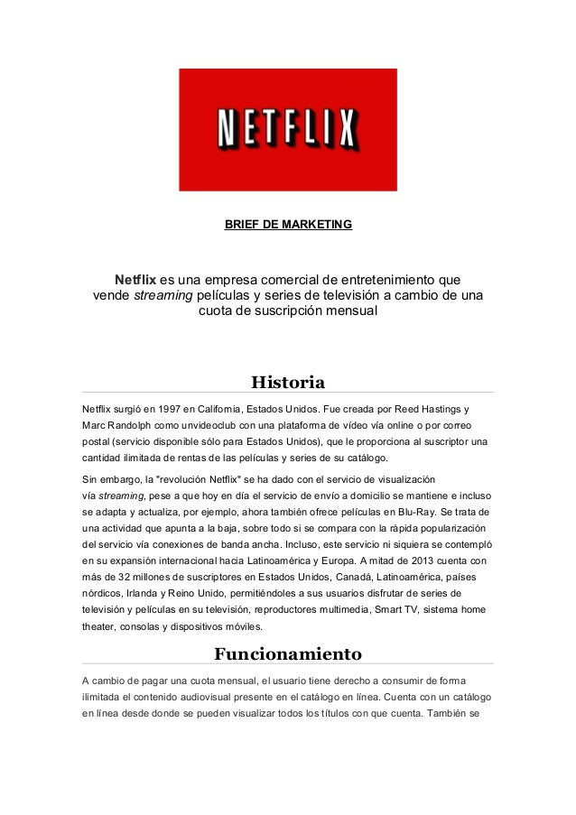 BRIEF DE MARKETING Netflix es una empresa comercial de entretenimiento que vende streaming películas y series de televisió...