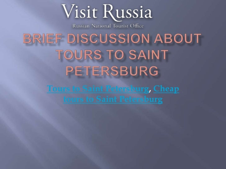 Brief discussion about tours to saint petersburg
