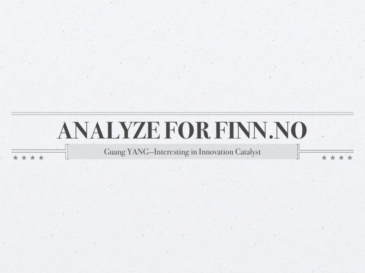 ANALYZE FOR FINN.NO   Guang YANG--Interesting in Innovation Catalyst