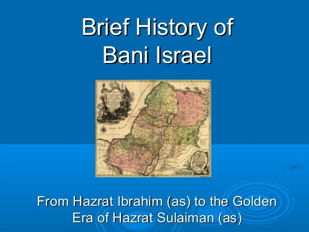 Brief History of Bani Israel  From Hazrat Ibrahim (as) to the Golden Era of Hazrat Sulaiman (as)
