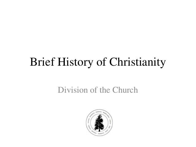 Brief History of Christianity     Division of the Church