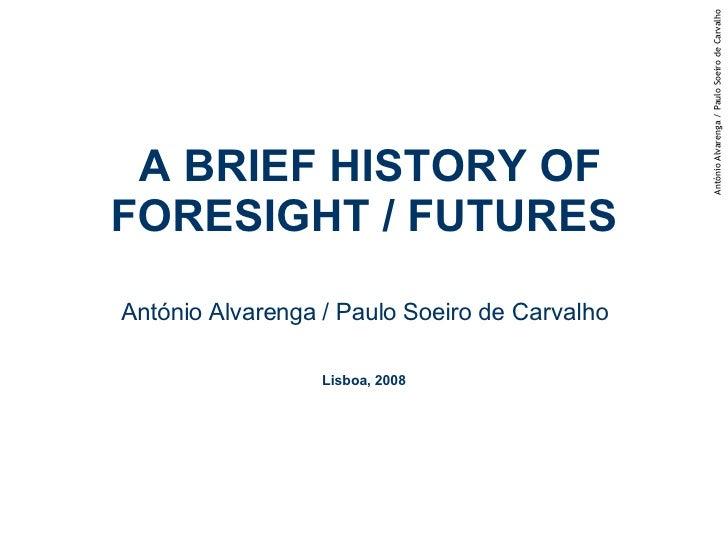 Brief History Of Foresight Futures Alvarenga Carvalho