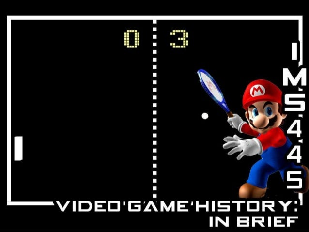 IMS 211: A (very)Brief History of Video Games