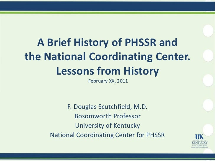 A Brief History of PHSSR andthe National Coordinating Center.      Lessons from History                 February XX, 2011 ...