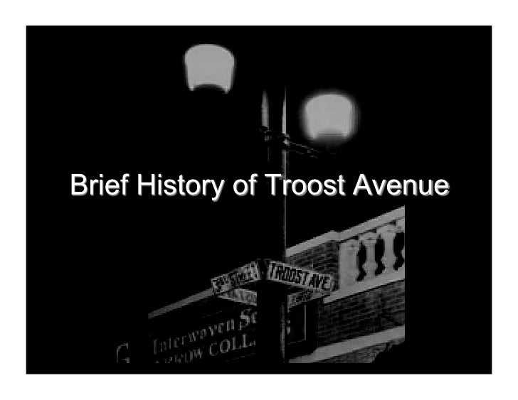"•  TROOST is Dutch for   Comforter, 'Paraclete'. The same   root gives us the words: ""tree,   trust, true."" •  Troost Aven..."