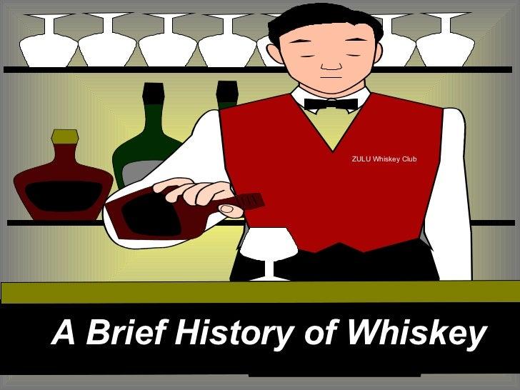 ZULU Whiskey ClubA Brief History of Whiskey