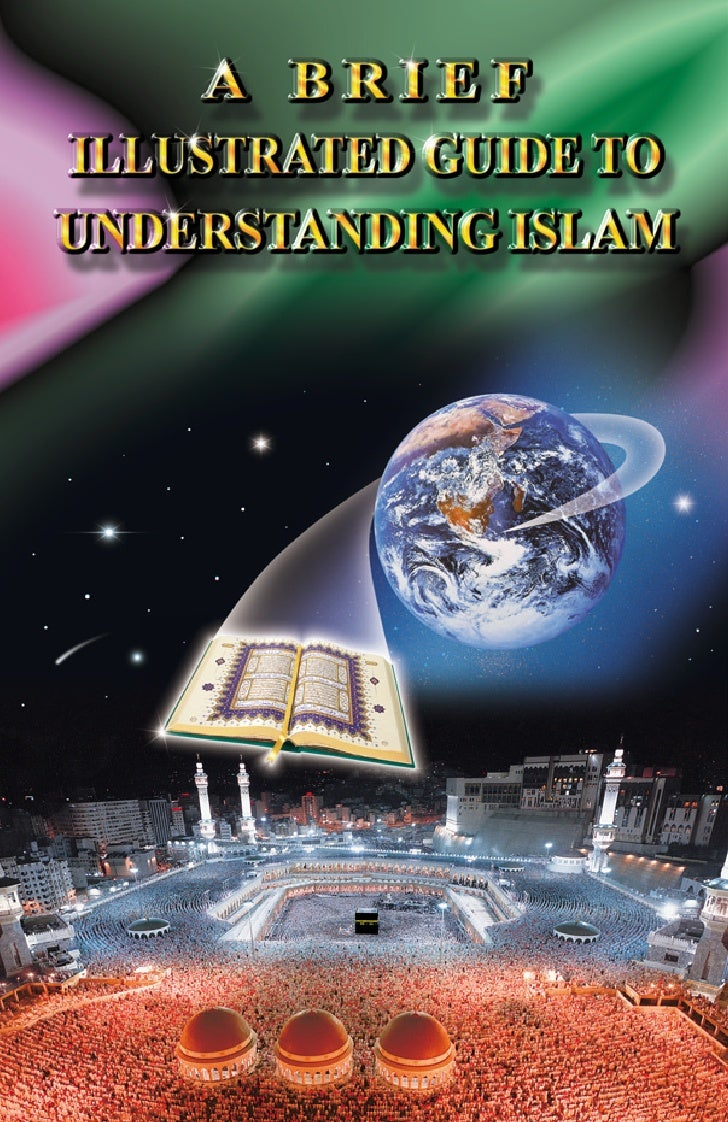 Brief Illustrated Guide To Understand Islam