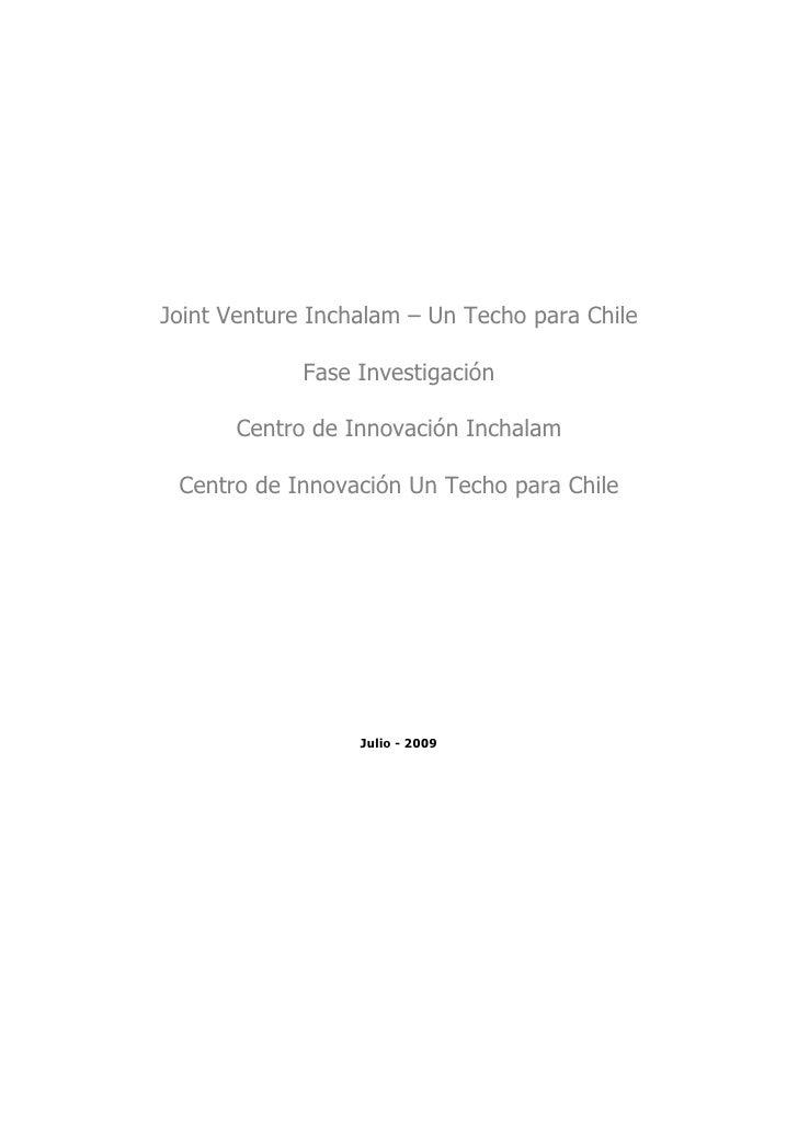 Joint Venture Inchalam – Un Techo para Chile               Fase Investigación         Centro de Innovación Inchalam   Cent...