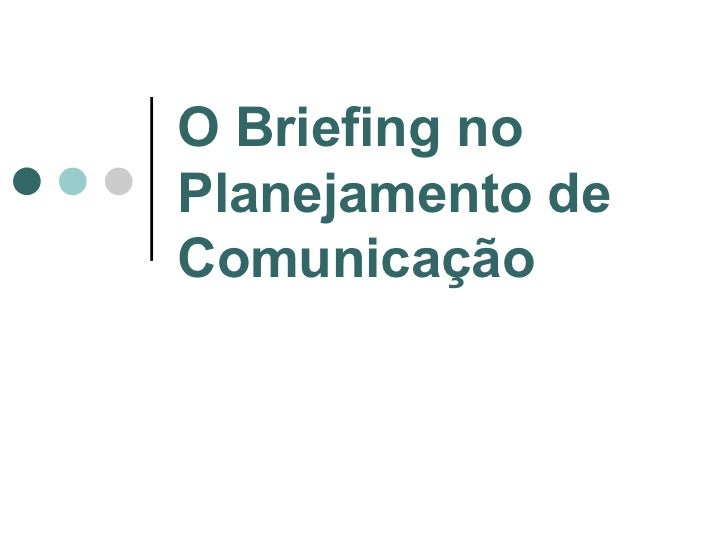 O Briefing no Planejamento de Comunicação