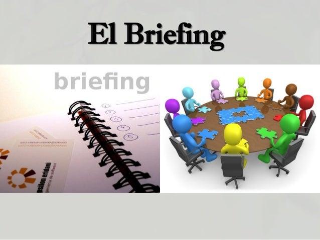 El Briefing