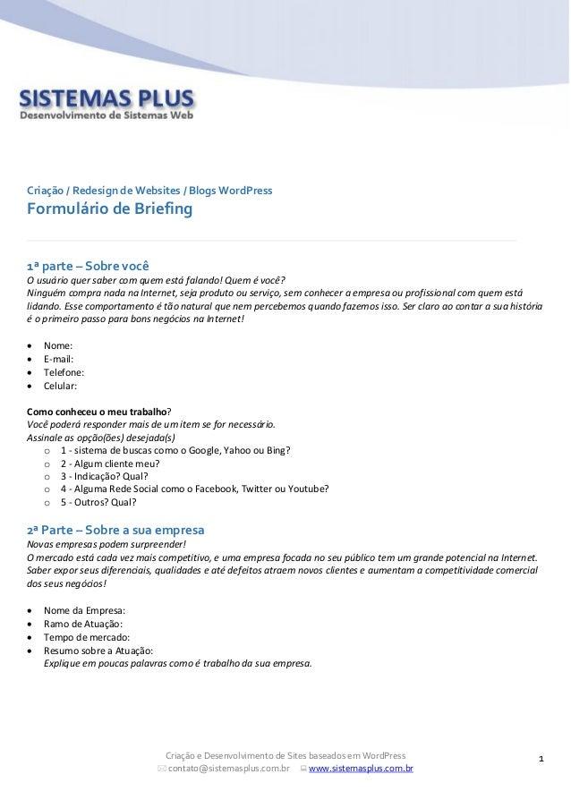 Criação / Redesign de Websites / Blogs WordPress  Formulário de Briefing 1ª parte – Sobre você O usuário quer saber com qu...