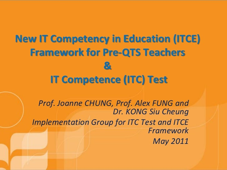 New IT Competency in Education (ITCE)  Framework for Pre-QTS Teachers                 &       IT Competence (ITC) Test    ...