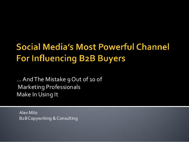 ... And The Mistake 9 Out of 10 of Marketing ProfessionalsMake In Using It Alex Milo B2B Copywriting & Consulting