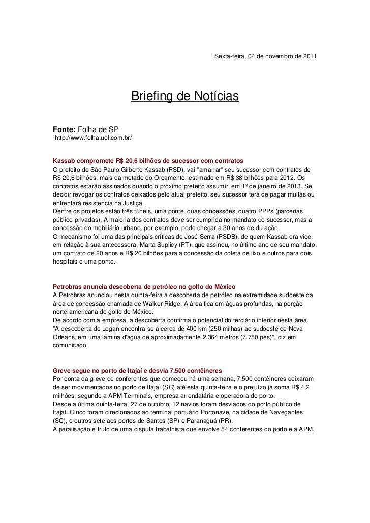 Sexta-feira, 04 de novembro de 2011                            Briefing de NotíciasFonte: Folha de SPhttp://www.folha.uol....