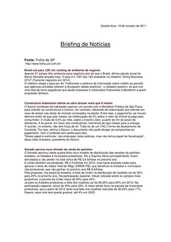 Quarta-feira, 19 de outubro de 2011                             Briefing de NotíciasFonte: Folha de SPhttp://www.folha.uol...