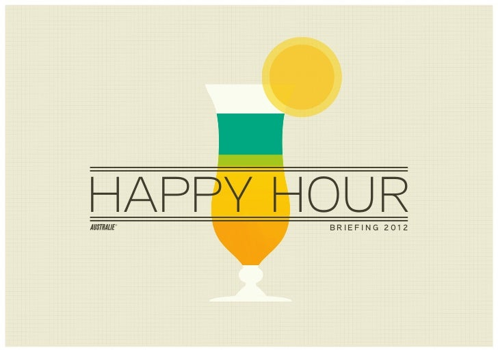 HAPPY HOUR       BRIEFING 2012