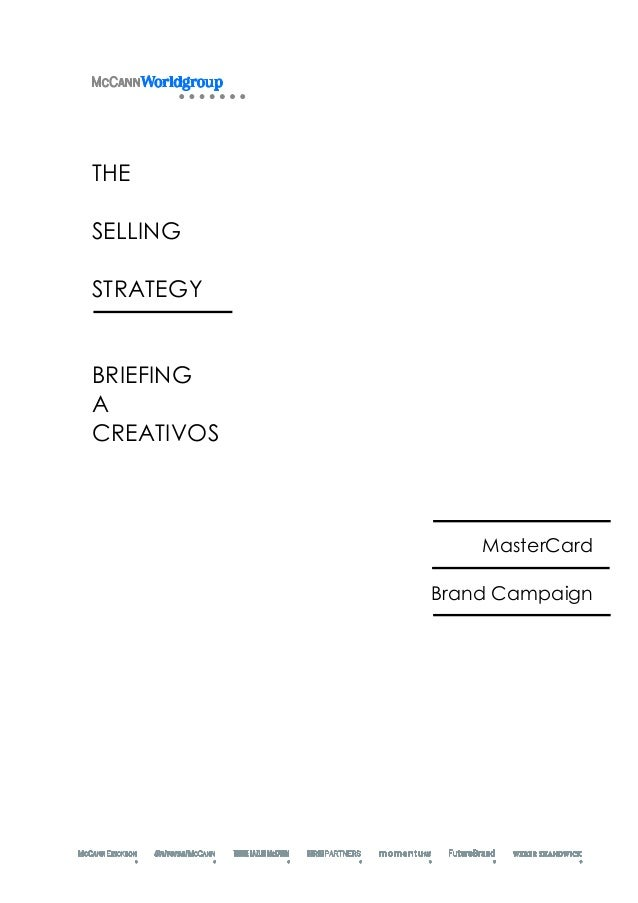 THESELLINGSTRATEGYBRIEFINGACREATIVOS                MasterCard            Brand Campaign