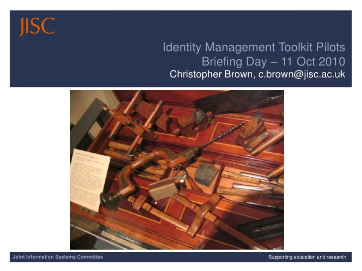 10/12/2010| | Slide 1<br />Identity Management Toolkit Pilots<br />Briefing Day – 11 Oct 2010<br />Christopher Brown, c.br...
