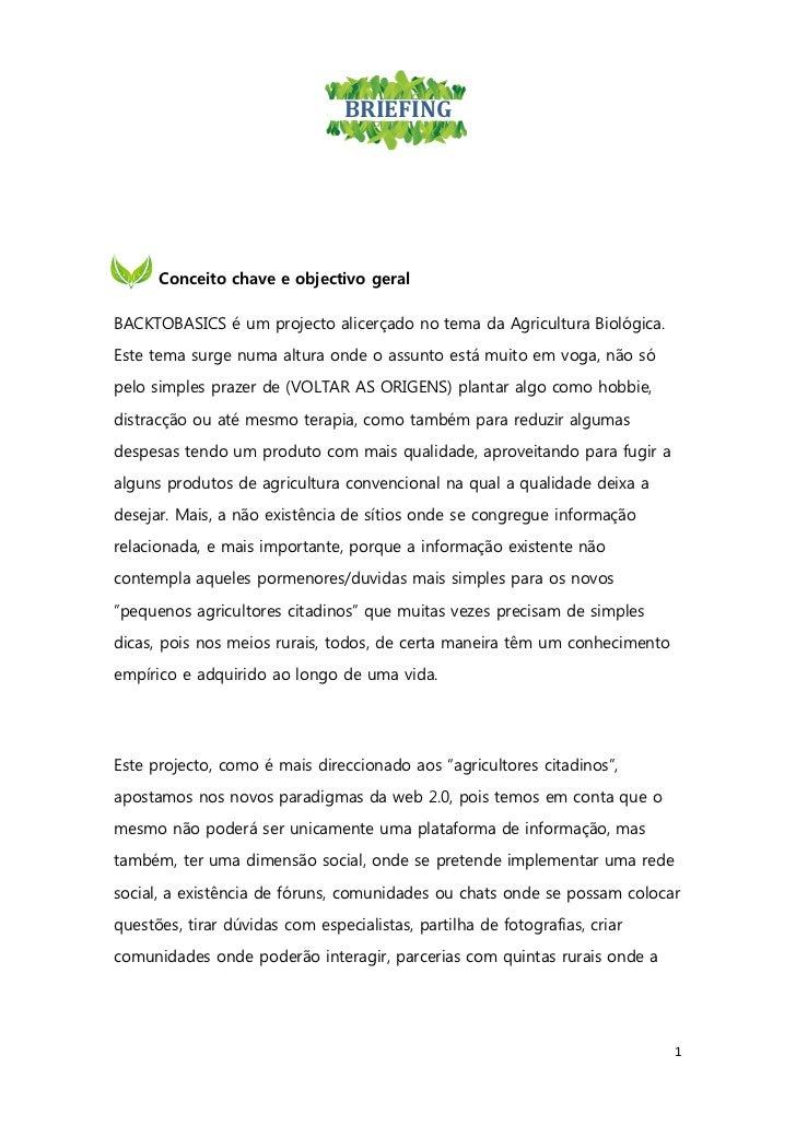 BRIEFING      Conceito chave e objectivo geralBACKTOBASICS é um projecto alicerçado no tema da Agricultura Biológica.Este ...