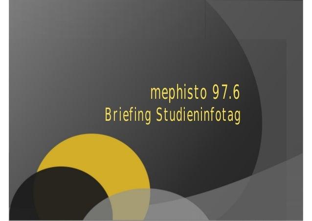 mephisto 97.6Briefing Studieninfotag