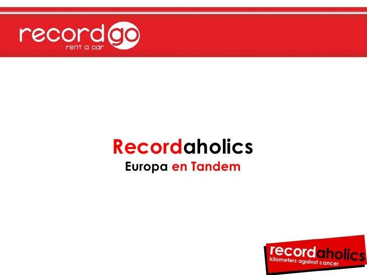 RecordaholicsEuropa en Tandem<br />